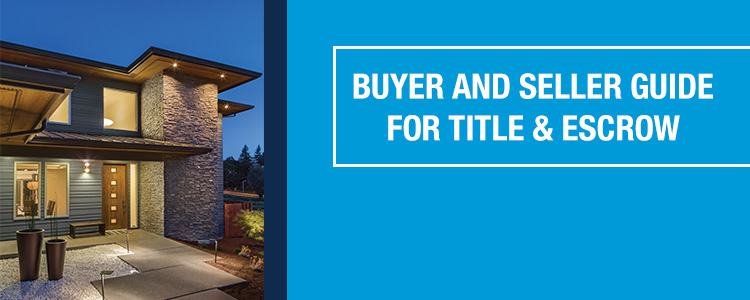Buyer and Seller Guide to Title & Escrow